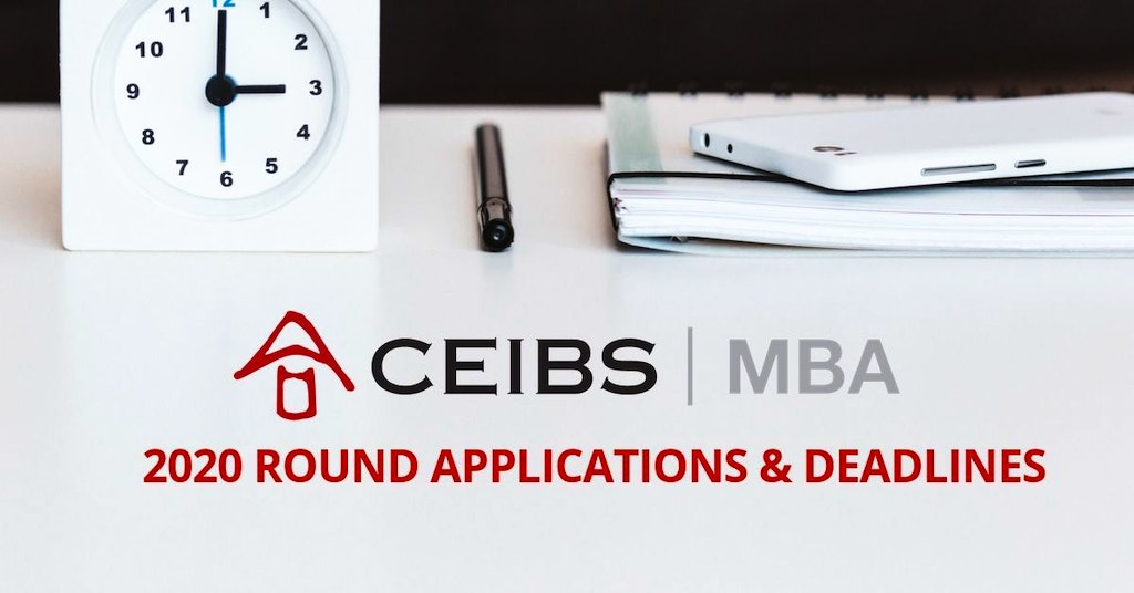 Everything to Know About the CEIBS MBA 2020 Deadlines + How to Apply